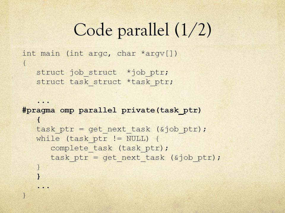 Code parallel (1/2) int main (int argc, char *argv[]) {